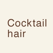 Cocktail hair